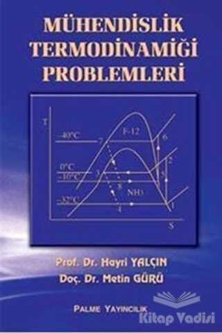 Palme Yayıncılık - Akademik Kitaplar - Mühendislik Termodinamiğinin Problemleri