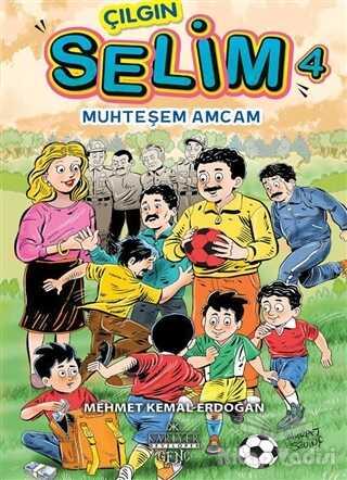 Kariyer Yayınları - Muhteşem Amcam - Çılgın Selim 4
