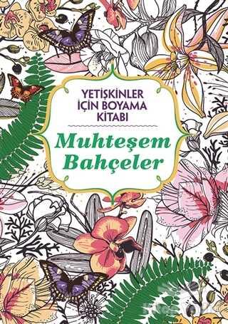Maya Kitap - Muhteşem Bahçeler - Yetişkinler İçin Boyama Kitabı