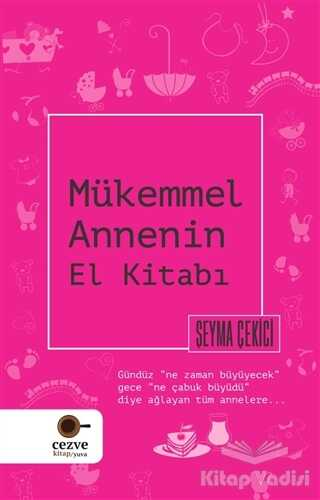 Cezve Kitap - Mükemmel Annenin El Kitabı