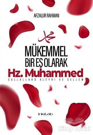 İnkılab Yayınları - Mükemmel Bir Eş Olarak Hz. Muhammed