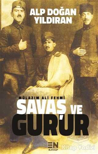 En Kitap - Mülazım Ali Fehmi - Savaş ve Gurur