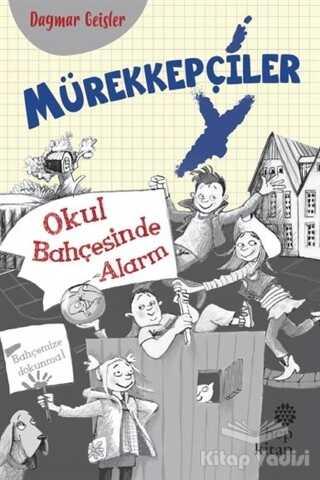 Hep Kitap - Mürekkepçiler - Okul Bahçesinde Alarm