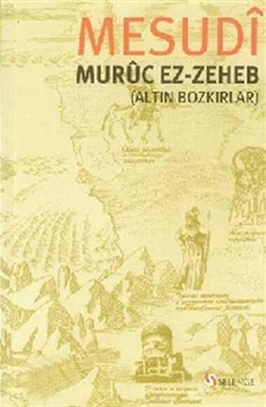 Selenge Yayınları - Muruc ez-Zeheb (Altın Bozkırlar)
