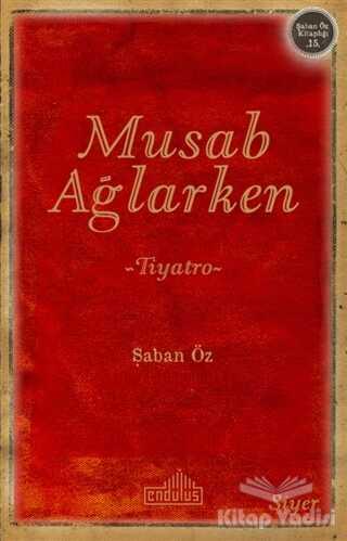 Endülüs Yayınları - Musab Ağlarken