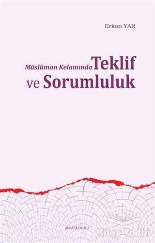 Ankara Okulu Yayınları - Müslüman Kelamında Teklif ve Sorumluluk