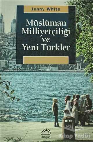 İletişim Yayınevi - Müslüman Milliyetçiliği ve Yeni Türkler