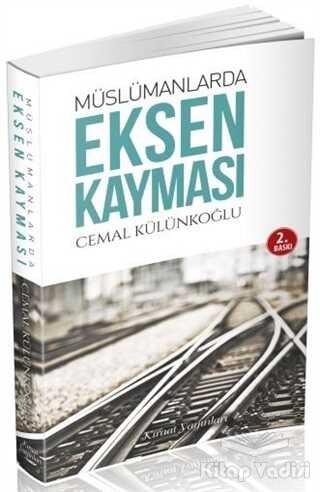 Kıraat Yayınları - Müslümanlarda Eksen Kayması
