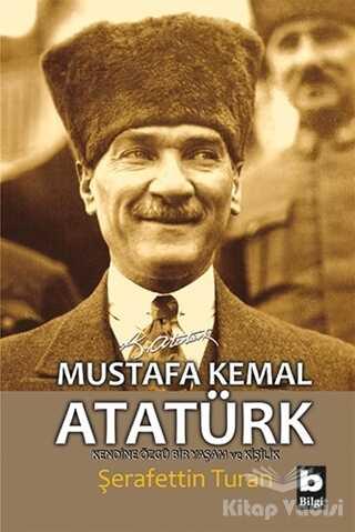 Bilgi Yayınevi - Mustafa Kemal Atatürk