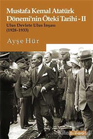 Literatür Yayıncılık - Mustafa Kemal Atatürk Dönemi'nin Öteki Tarihi 2