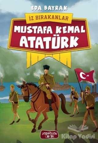 Yediveren Çocuk - Mustafa Kemal Atatürk - İz Bırakanlar