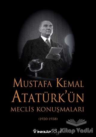 İnkılap Kitabevi - Mustafa Kemal Atatürk'ün Meclis Konuşmaları (1920-1938)