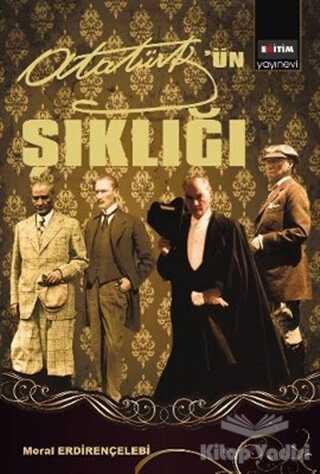 Eğitim Yayınevi - Mustafa Kemal Atatürk'ün Şıklığı