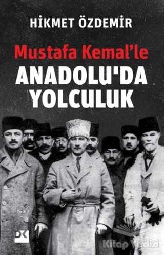 Doğan Kitap - Mustafa Kemal'le Anadolu'da Yolculuk