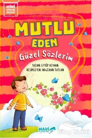 Mavi Uçurtma Yayınları - Mutlu Eden Güzel Sözlerim