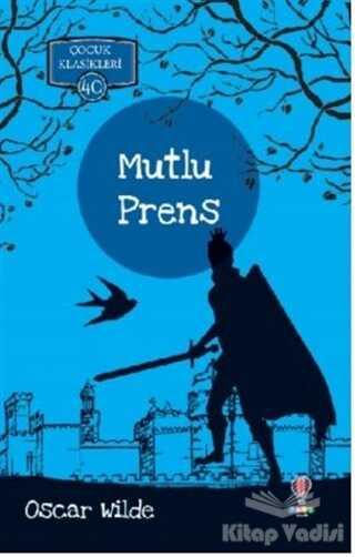 Dahi Çocuk Yayınları - Mutlu Prens - Çocuk Klasikleri 40