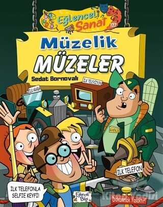 Eğlenceli Bilgi Yayınları - Müzelik Müzeler - Eğlenceli Sanat