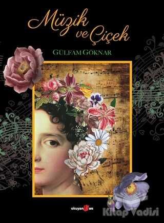 Okuyan Us Yayınları - Müzik ve Çiçek