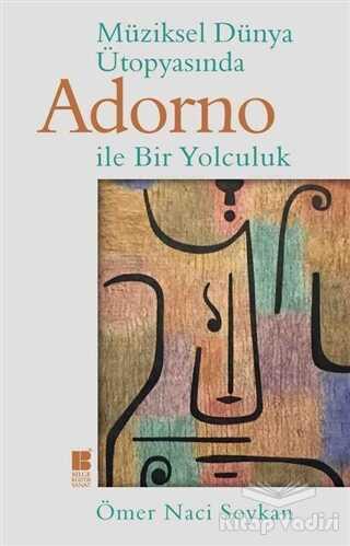 Bilge Kültür Sanat - Müziksel Dünya Ütopyasında Adorno ile Bir Yolculuk