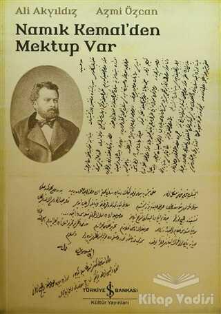 İş Bankası Kültür Yayınları - Namık Kemal'den Mektup Var