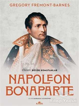 Kronik Kitap - Napoleon Bonaparte - Osprey Büyük Komutanlar