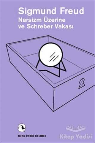 Metis Yayınları - Narsizm Üzerine ve Schreber Vakası