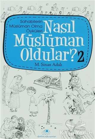 Uğurböceği Yayınları - Nasıl Müslüman Oldular - 2 - Sahabilerin Müslüman Olma Öyküleri