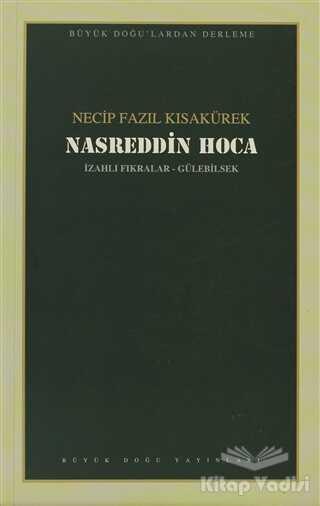 Büyük Doğu Yayınları - Nasreddin Hoca : 105 - Necip Fazıl Bütün Eserleri