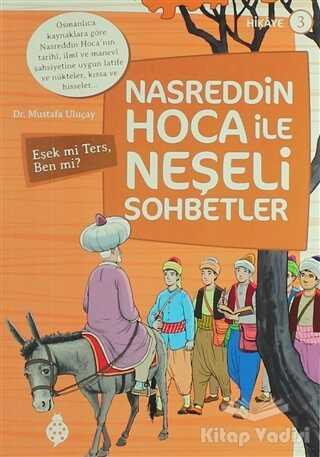 Uğurböceği Yayınları - Nasreddin Hoca ile Neşeli Sohbetler 3 - Eşek Mi Ters, Ben Mi?