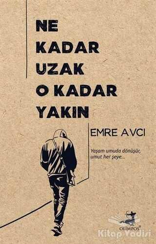 Olimpos Yayınları - Ne Kadar Uzak O Kadar Yakın