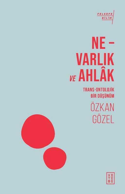 Ketebe Yayınları - Ne - Varlık ve Ahlak