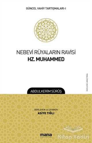 Mana Yayınları - Nebevi Rüyaların Ravisi Hz. Muhammed - Güncel Vahiy Tartışmaları 1