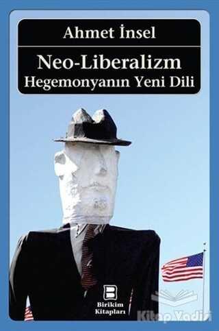Birikim Yayınları - Neo-Liberalizm: Hegemonyanın Yeni Dili