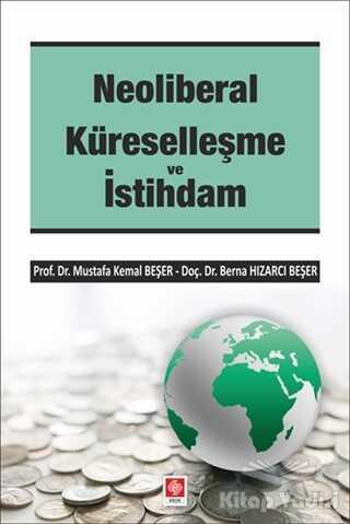 Ekin Basım Yayın - Akademik Kitaplar - Neoliberal Küreselleşme ve İstihdam