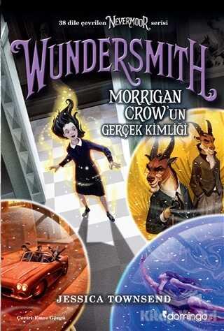 Domingo Yayınevi - Nevermoor - Wundersmith: Morrigan Crow'un Gerçek Kimliği