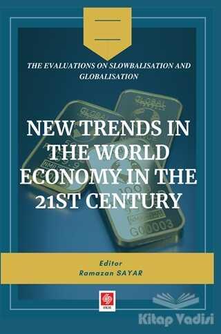 Ekin Basım Yayın - Akademik Kitaplar - New Trends in The World Economy in The 21st Century