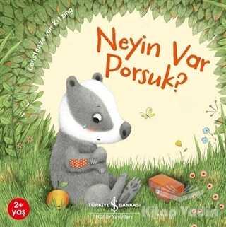 İş Bankası Kültür Yayınları - Neyin Var Porsuk?