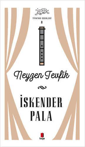 Kapı Yayınları - Neyzen Tevfik - Tiyatro Eserleri 8
