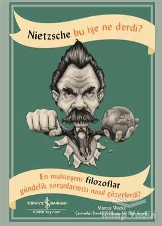 İş Bankası Kültür Yayınları - Nietzsche Bu İşe Ne Derdi?