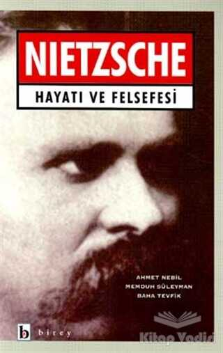 Birey Yayıncılık - Nietzsche Hayatı ve Felsefesi