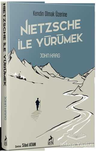 Ren Kitap - Nietzsche İle Yürümek