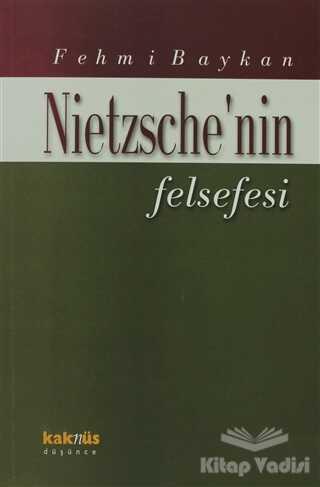 Kaknüs Yayınları - Nietzsche'nin Felsefesi