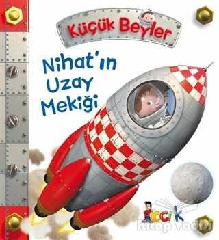 Bıcırık Yayınları - Nihat'ın Uzay Mekiği - Küçük Beyler