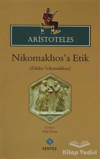 Sentez Yayınları - Nikomakhos'a Etik