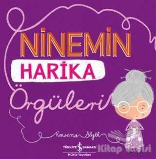 İş Bankası Kültür Yayınları - Ninemin Harika Örgüleri