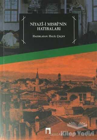 Dergah Yayınları - Niyazi-i Mısri'nin Hatıraları