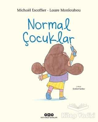 Yapı Kredi Yayınları - Normal Çocuklar