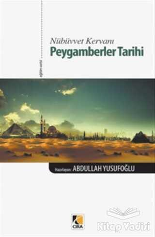 Çıra Yayınları - Nübüvvet Kervanı Peygamberler Tarihi