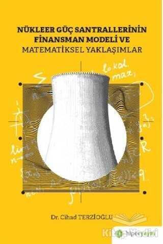 Hiperlink Yayınları - Nükleer Güç Santrallerinin Finansman Modeli ve Matematiksel Yaklaşımlar