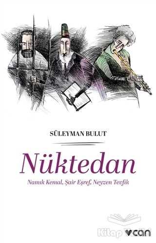 Can Yayınları - Nüktedan - Namık Kemal, Şair Eşref, Neyzen Tevfik